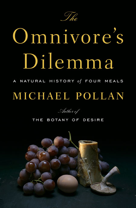 The Omnivores\' Dilemma by Michael Pollan